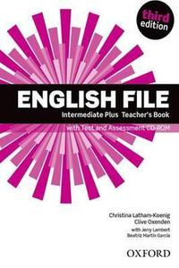 New English File 3ed.Intermediate Plus Teacher's Book with Test and Assessment CD-ROM