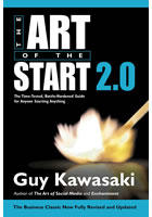 The Art of the Start 2.0 : The Time-Tested, Battle-Hardened Guide for Anyone Starting Anything